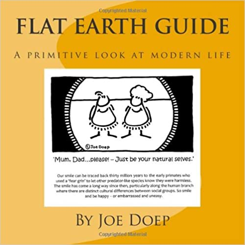 Flat Earth Guide: A Primative Look at Modern Life