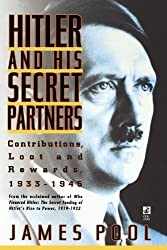 Hitler and His Secret Partners: Contributions, Loot and Rewards, 1933-45