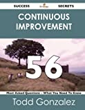 Continuous Improvement 56 Success Secrets - 56 Most Asked Questions on Continuous Improvement - What You Need to Know, Todd Gonzalez, 1488523304