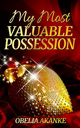Book: My Most Valuable Possession by Obelia Akanke
