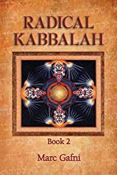 Radical Kabbalah Book 2