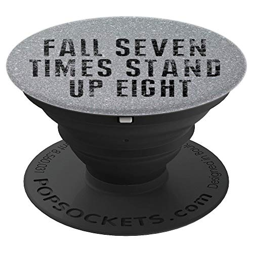 Japanese Proverb Saying Fall Seven Times Stand Up Eight - PopSockets Grip and Stand for Phones and -