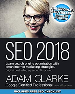 SEO 2018: Learn search engine optimization with smart internet marketing strategies by [Clarke, Adam]