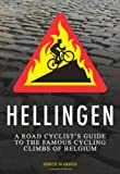 Hellingen: A Road Cyclists Guide to Belgium's Greatest Cycling Climbs