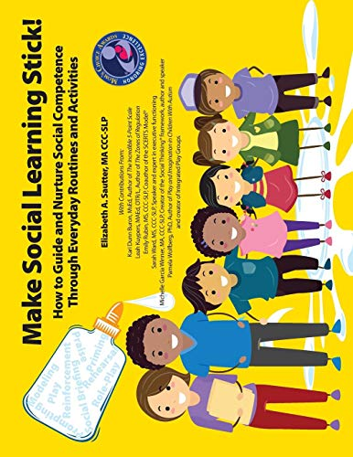 Make Social Learning Stick! How to Guide and Nurture Social Competence Through Everyday Routines and - Make How To Stick
