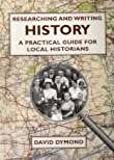 Researching and Writing History: A Practical Guide for Local Historians