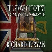 THE STONE OF DESTINY: A SHERLOCK HOLMES ADVENTURE