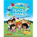 Origami Peace Cranes: Friendships Take Flight: Includes Origami Paper & Instructions: Proceeds Support the Peace Crane Project (Proceeds Support Peace Crane Project)