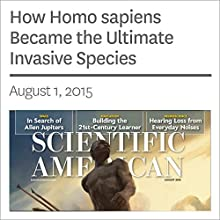 How Homo sapiens Became the Ultimate Invasive Species Other by Curtis W. Marean Narrated by Mark Moran