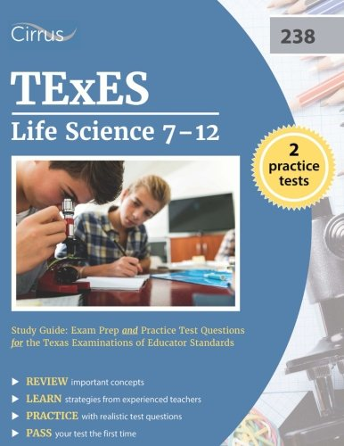 TExES Life Science 7-12 (238) Study Guide: Exam Prep and Practice Test Questions for the Texas Examinations of Educator Standards