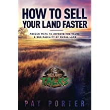 How to Sell Your Land Faster: Proven Ways to Improve the Value & Desirability of Rural Land