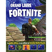 Le grand livre de Fortnite: Le guide de luxe non officiel de Fornite Battle Royale