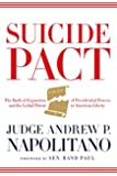 Suicide Pact: The Radical Expansion of Presidential Powers and the Lethal Threat to American Liberty