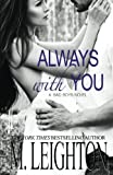 Always With You: The Complete Serial (The Bad Boys) (Volume 4)