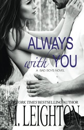 Always With You: The Complete Serial (The Bad Boys) (Volume 4)]()