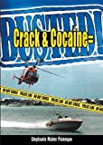 Crack and Cocaine = Busted!, Stephanie Maher Palenque, 0766021696