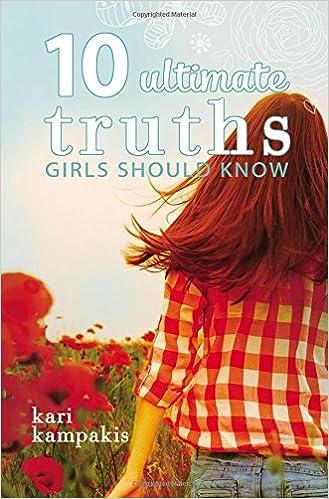 10 Ultimate Truths Girls Should Know: Kari Kampakis