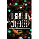 December 20th 1986: A Holiday Short Story