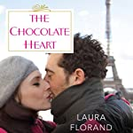 The Chocolate Heart: Amour et Chocolat Series, Book 5 | Laura Florand