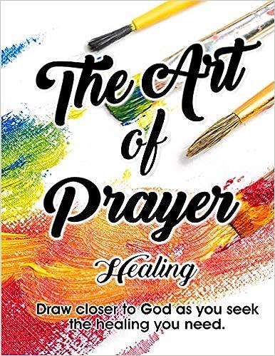 Amazon.com: The Art of Prayer: Healing (Volume 1 ...