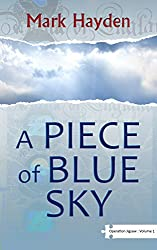 A Piece of Blue Sky - Volume I of The Operation Jigsaw Trilogy