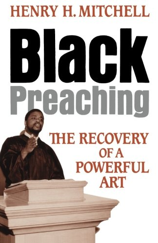 (Black Preaching: The Recovery of a Powerful Art)