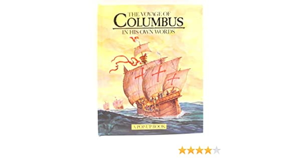 The Voyage of Christopher Columbus in His Own Words (A Pop Up Book ...