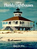 Guide to Florida Lighthouses, Elinor De Wire, 0910923744