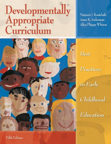 Developmentally Appropriate Curriculum: Best Practices in Early Childhood Education (with MyEducationLab) (5th Edition)