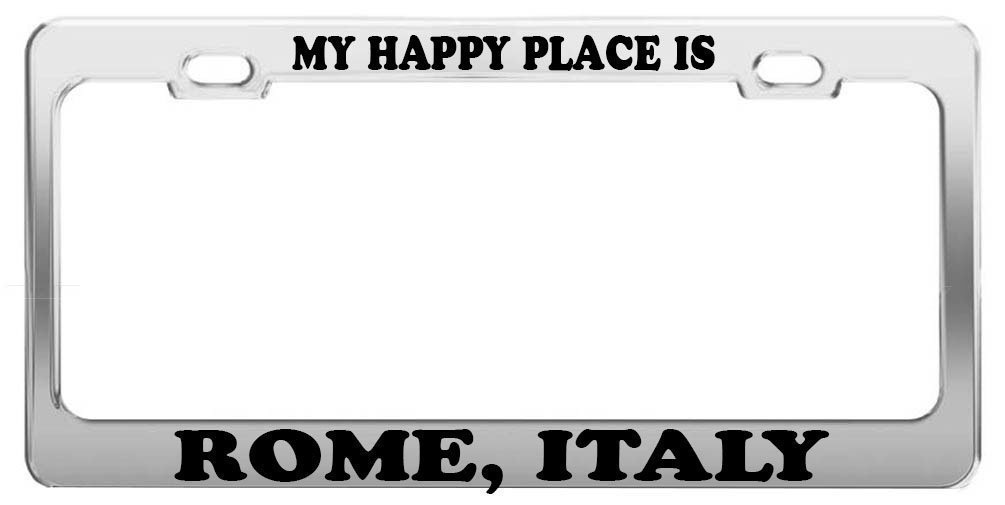 Guang trading MY HAPPY PLACE IS ROME, ITALY License Plate Frame Tag Car Truck Accessory Gift