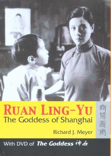 Ruan Ling-Yu: The Goddess of Shanghai (With DVD of The Goddess) PDF