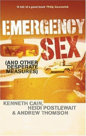 Read Online EMERGENCY SEX: AND OTHER DESPERATE MEASURES ebook