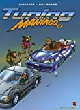 Tuning Maniacs, Tome 2 :