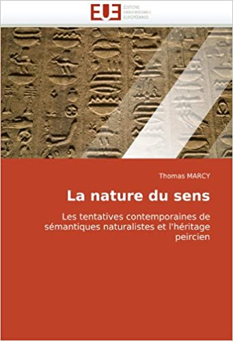 La nature du sens: Les tentatives contemporaines de sémantiques naturalistes et l'héritage peircien