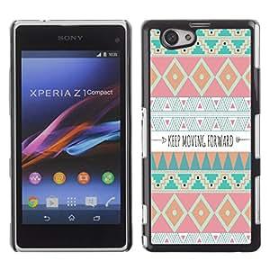For Sony Xperia Z1 Compact / Z1 Mini / D5503 Case , Moving Forward Motivational Indian - Diseño Patrón Teléfono Caso Cubierta Case Bumper Duro Protección Case Cover Funda