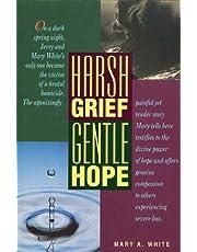 Harsh Grief Gentle Hope