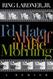 I'd Hate Myself in the Morning, Ring Lardner, 1560252960