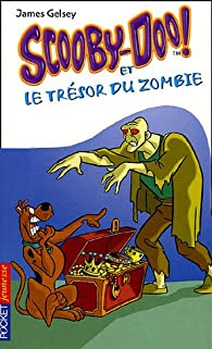 Scooby-Doo et le trésor du zombie par James Gelsey