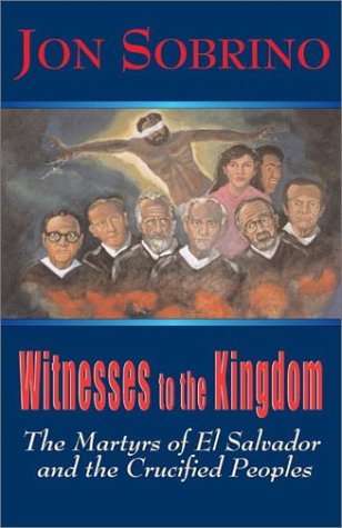 Witnesses to the Kingdom: The Martyrs of El Salvador and the Crucified Peoples PDF