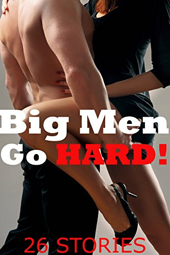 BIG MEN GO HARD: SHORT STORIES FILTHY GROUP YOUNGER WOMEN Taken By BIG Older Men, MULTIPLE TABOO COLLECTION, MMMMMF