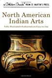 img - for North American Indian Arts (A Golden Guide from St. Martin's Press) by Andrew Hunter Whiteford (2001-04-14) book / textbook / text book