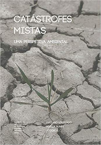 Catástrofes Mistas. Uma Perspetiva Ambiental