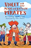 Violet and the Mean and Rotten Pirates, Richard Hamilton, 1582348669