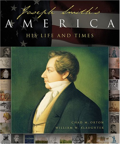 Joseph Smith's America: A Celebration of His Life and Times