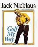 Golf My Way, Jack Nicklaus and Ken Bowden, 0671222783