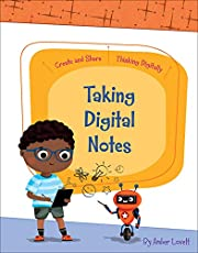 Taking Digital Notes (Create and Share: Thinking Digitally)