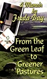 From the Green Leaf to Greener Pastures, Freda Day, 1594050422