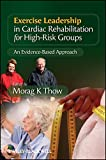 Exercise Leadership in Cardiac Rehabilitation forHigh Risk Groups - An Evidence Based Approach
