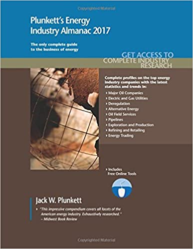 Plunkett's Energy Industry Almanac 2017: Energy Industry Market Research, Statistics, Trends and Leading Companies (Plunkett's Industry Almanacs)