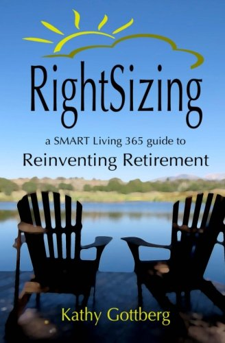 Rightsizing A Smart Living 365 Guide To Reinventing Retirement